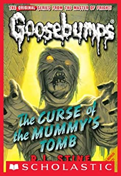 Curse of the Mummy's Tomb (Classic Goosebumps #6) by [Stine, R.L.]