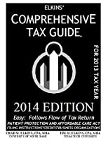 Elkins' Comprehensive Tax Guide: 2014 Edition