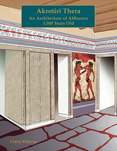 Download Akrotiri Thera: An Architecture of Affluence 3,500 Years Old (Prehistory Monographs) 193153487X