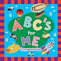 ABC's for Me. Transportation: Baby books, toddler books, alphabet Book. baby books for first year. From A to Z.