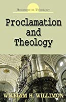 Proclamation And Theology: Horizons in Theology Series