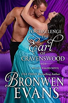 To Challenge the Earl of Cravenswood: Wicked Wagers Trilogy Book #3 by [Evans, Bronwen]