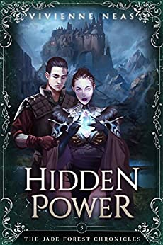 Hidden Power (The Jade Forest Chronicles Series Book 3) by [Neas, Vivienne]