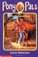 The Saddest Pony (Pony Pals, 18)