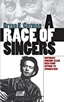 Race of Singers: Whitman's Working-Class Hero from Guthrie to Springsteen (Cultural Studies of the United States)
