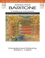 ARIAS FOR BARITONE COMPLETE PACKAGE BOOK/DICTION COACH/ACCOMPANIMENT CDS (G. Schirmer Opera Anthology: Arias for) by Unknown(2013-04-01)