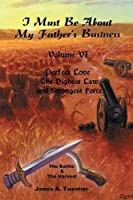 I Must Be About My Father's Business: Perfect Love -- the Highest Law and Strongest Force