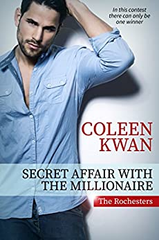 Secret Affair with the Millionaire (The Rochesters) by [Kwan, Coleen]