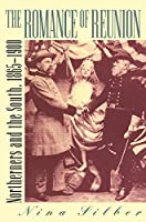 The Romance of Reunion: Northerners and the South, 1865-1900 (Civil War America) by Nina Silber(1997-09-08)