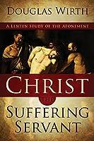 Christ the Suffering Servant