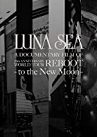 LUNA SEA A DOCUMENTARY FILM OF 20th ANNIVERSARY WORLD TOUR REBOOT -to the New Moon-[初回限定スペシャルパッケージ盤] [DVD](在庫あり。)
