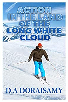 Action in the Land of the Long White Cloud (Action Series Book 5) by [Doraisamy, D A]