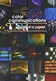COLOR COMMUNICATIONS: CREATED IN JAPAN