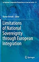 Limitations of National Sovereignty through European Integration (Ius Gentium: Comparative Perspectives on Law and Justice)