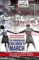 The Birmingham Children's March: A Play About the 1963 Children's Crusade for Civil Rights (Civil Rights Arts Project Series)