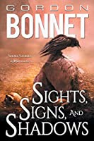 Sights, Signs, and Shadows: Short Stories & Novellas