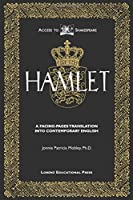 Tragedy of Hamlet Prince of Denmark: A Facing-Pages Translation into Contemporary English (Access to Shakespeare)