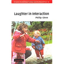 Laughter in Interaction (Studies in Interactional Sociolinguistics)