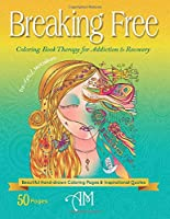 Breaking Free: Coloring Book Therapy for Addiction & Recovery