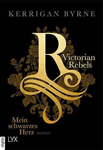 Victorian Rebels - Ein Herz voll dunkler Schatten (The Victorian Rebels 2) (German Edition)