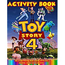 TOY STORY 4 ACTIVITY BOOK: 60 Activity Pages! This Activity Book Will Be Interesting For Boys, Girls, Toddlers, Preschoolers, Kids 6-7, 8-10, 11-12 ... Mazes, Colors and More... (Unofficial)