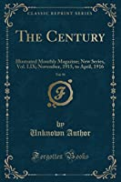 The Century, Vol. 91: Illustrated Monthly Magazine; New Series, Vol. LIX; November, 1915, to April, 1916 (Classic Reprint)