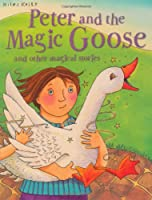 Peter and the Magic Goose and Other Stories (Magical Stories)