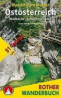 Wandern am Wasser Ostoesterreich: Wildbaeche · Schluchten · Seen. 51 Touren zwischen Enns und Neusiedler See. Mit GPS-Daten