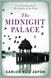 The Midnight Palace. by Carlos Ruiz Zafon