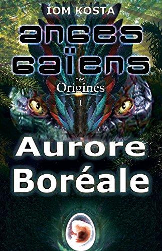 Anges Gaïens des Origines T1 : Aurore Boréale (French Edition)