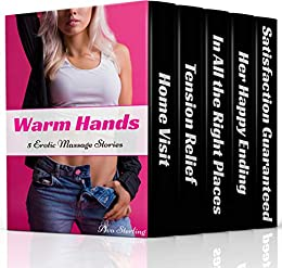 Warm Hands: 5 Erotic Massage Stories by [Sterling, Ava]