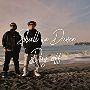 Shall We Dance.Day off