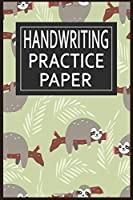 Handwriting Practice Paper: Kids Notebook With dotted lines sheets to improve their handwriting skills 120 pages Sloth Cover