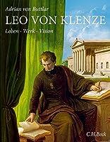 Leo von Klenze: Leben, Werk, Vision