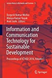 Information and Communication Technology for Sustainable Development: Proceedings of ICT4SD 2016, Volume 1 (Lecture Notes in Networks and Systems)