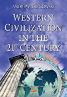 Western Civilization in the 21st Century (Focus on Civilizations Culture)