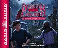 The Return of the Graveyard Ghost (The Boxcar Children)