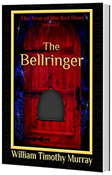 The Bellringer: Volume 1 of The Year of the Red Door by [Murray, William Timothy]
