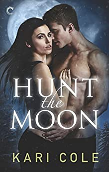 Hunt the Moon (Mated by Fate Book 1) by [Cole, Kari]