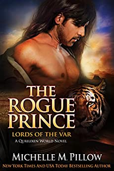 The Rogue Prince: A Qurilixen World Novel (Lords of the Var Book 4) by [Pillow, Michelle M.]
