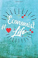 Economist Life: Best Gift Ideas Life Quotes Blank Line Notebook and Diary to Write. Best Gift for Everyone, Pages of Lined & Blank Paper