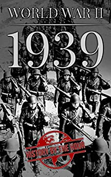 World War II: 1939 (One Hour WW II History Books Book 1) by [History by the Hour]