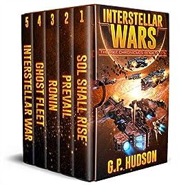 Interstellar Wars - Pike Chronicles Box Set Books 1-5 - A Space Opera Adventure: Sol Shall Rise, Book 1 - Prevail, Book 2 - Ronin, Book 3 - Ghost Fleet, Book 4 - Interstellar War, Book 5 by [Hudson, G.P.]