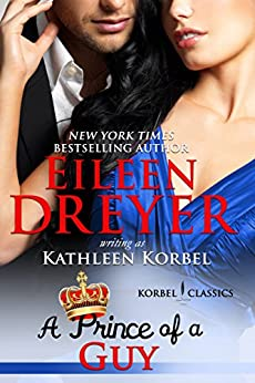 A Prince of a Guy (Korbel Classic Romance Humorous Series, Book 3): Romantic Comedy by [Dreyer, Eileen, Korbel, Kathleen]