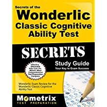 Secrets of the Wonderlic Classic Cognitive Ability Test Study Guide: Wonderlic Exam Review for the Wonderlic Classic Cognitive Ability Test