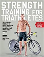 Strength Training for Triathletes: The Complete Program to Build Triathlon Power, Speed, and Muscular Endurance by Patrick Hagerman Ed.D.(2015-01-10)