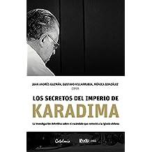 Los secretos del imperio de Karadima. La investigación definitiva sobre el escándalo que remeció a la iglesia chilena (Spanish Edition)