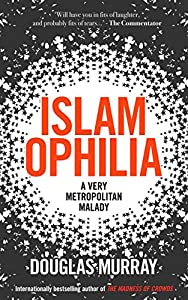 Islamophilia: A Very Metropolitan Malady (English Edition)