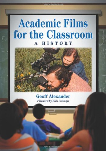 Download Academic Films for the Classroom: A History 0786458704