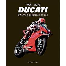 1926-2016 - Ducati - 90 anni di eccellenza italiana (Italian Edition)